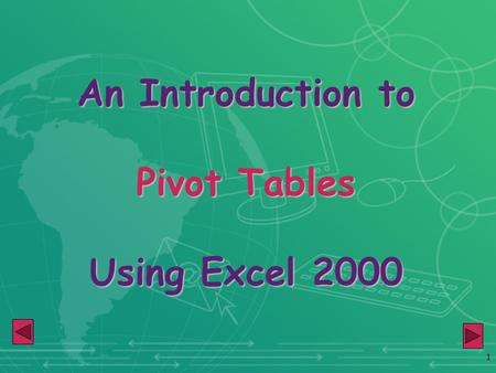 1 An Introduction to Pivot Tables Using Excel 2000.