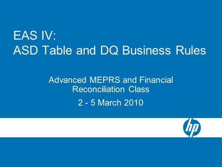 EAS IV: ASD Table and DQ Business Rules