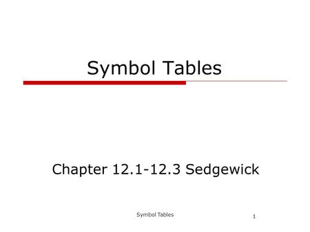 1 Symbol Tables Chapter 12.1-12.3 Sedgewick. 2 Symbol Tables Searching Searching is a fundamental element of many computational tasks looking up a name.