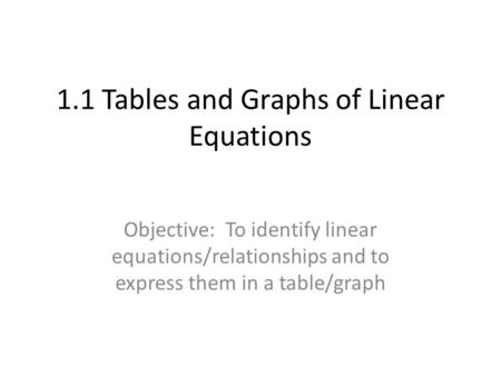1.1 Tables and Graphs of Linear Equations