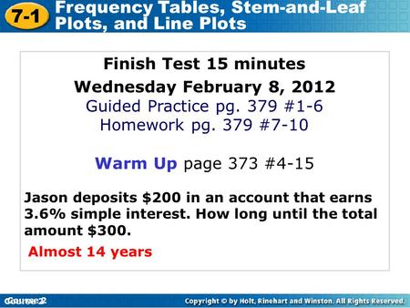 Finish Test 15 minutes Wednesday February 8, 2012