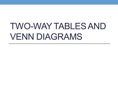 Two-Way Tables and Venn Diagrams