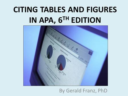 CITING TABLES AND FIGURES IN APA, 6TH EDITION