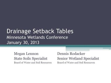 Drainage Setback Tables Minnesota Wetlands Conference January 30, 2013