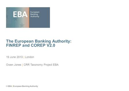 The European Banking Authority: FINREP and COREP V2.0