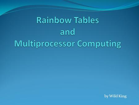 By Wild King. Generally speaking, a rainbow table is a lookup table which is used to recover the plain-text password that derives from a hashing or cryptographic.