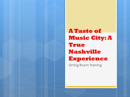 A Taste of Music City: A True Nashville Experience Dining Room Training.