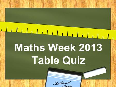 Maths week quiz seomra ranga ppt download for Table quiz rounds