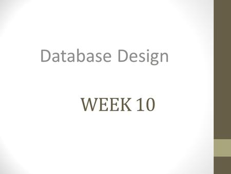 Database Design Week 10.
