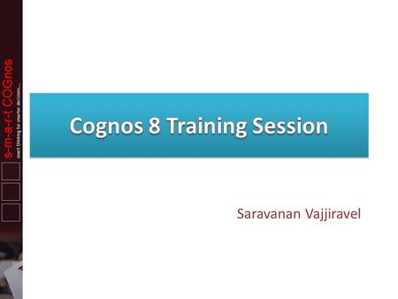 Cognos 8 Training Session