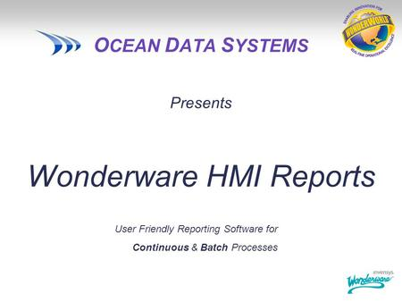 OCEAN DATA SYSTEMS Presents Wonderware HMI Reports