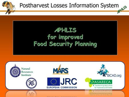 APHLIS for improved Food Security Planning Postharvest Losses Information System APHLlS.