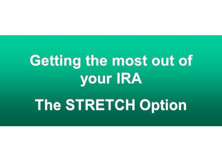 Getting the most out of your IRA