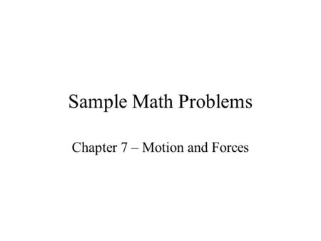 Chapter 7 – Motion and Forces
