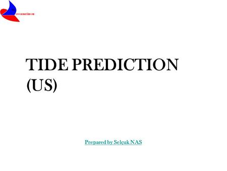 TIDE PREDICTION (US) Prepared by Selçuk NAS.