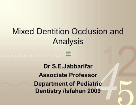 Mixed Dentition Occlusion and Analysis