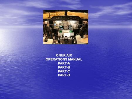ONUR AIR OPERATIONS MANUAL PART-A PART-B PART-C PART-D.