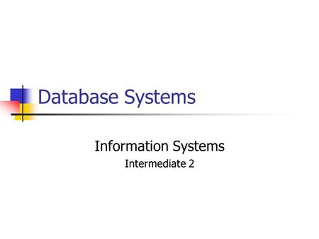 Database Systems Information Systems Intermediate 2.