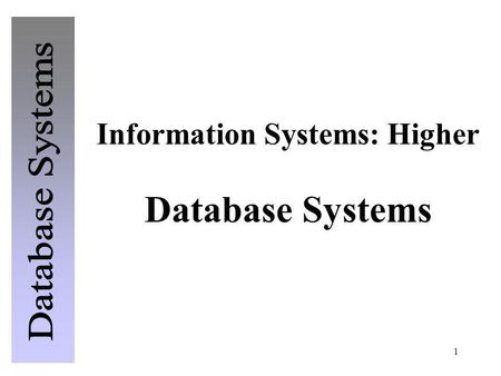 1 Information Systems: Higher Database Systems. 2 AdamsAndrea D64 Carluke Street,JamestownGlasgow0141 092 7721 BairdHamish J7 Cedar Walk,Aberdeen01224.