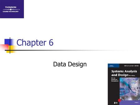 Chapter 6 Data Design.
