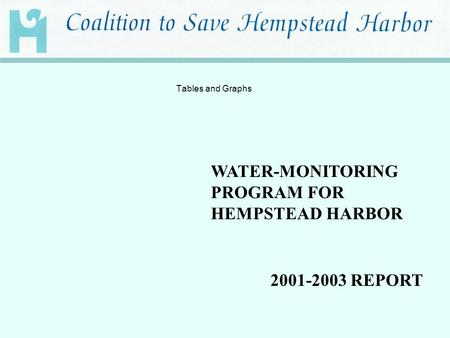 WATER-MONITORING PROGRAM FOR HEMPSTEAD HARBOR 2001-2003 REPORT Tables and Graphs.