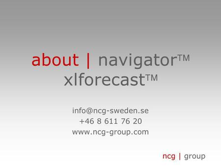 Ncg | group about | navigator xlforecast +46 8 611 76 20