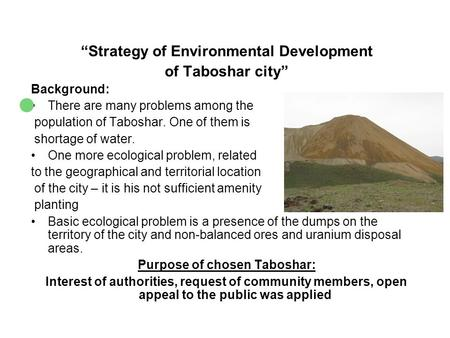 Strategy of Environmental Development of Taboshar city Background: There are many problems among the population of Taboshar. One of them is shortage of.