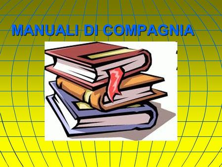 MANUALI DI COMPAGNIA. GENERAL BASIC AFMAOM RWY TABLES ROUTE MANUAL MEL.