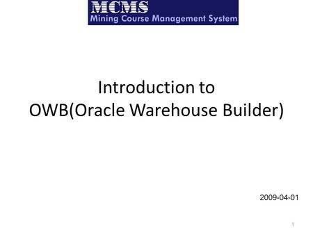Introduction to OWB(Oracle Warehouse Builder)