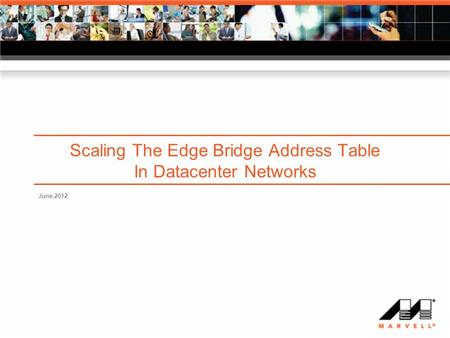 Scaling The Edge Bridge Address Table In Datacenter Networks June-2012.