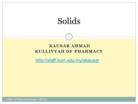 PHM1153 Physical Pharmacy /11 Kausar Ahmad Kulliyyah of Pharmacy