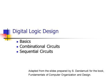 Basics Combinational Circuits Sequential Circuits