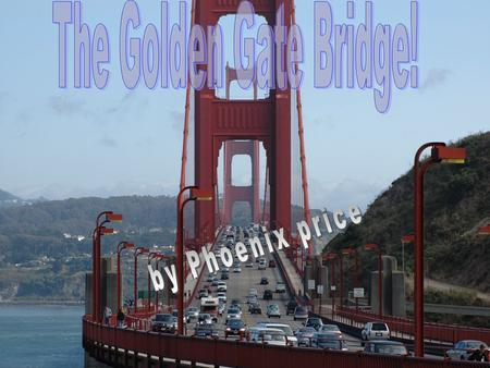 This is the golden gate bridge 1933 started building More than $35 million Finished 1937.