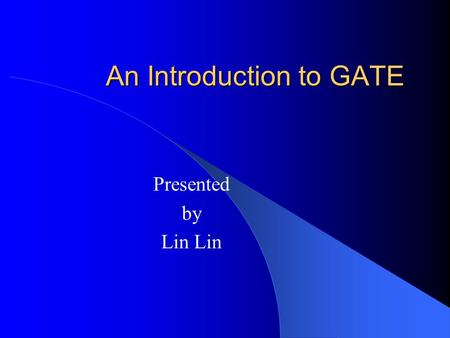 An Introduction to GATE