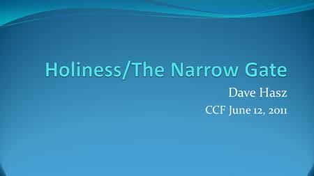 Dave Hasz CCF June 12, 2011. End Time Pressures One of the greatest pressures in the End Times will come from false teachers within the Church. II Peter.
