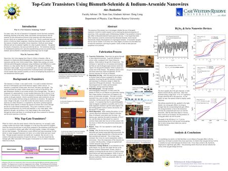 Top-Gate Transistors Using Bismuth-Selenide & Indium-Arsenide Nanowires The purpose of this project was to investigate whether the use of top-gated transistors.