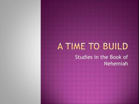 Studies in the Book of Nehemiah. The report (1:1-11) The request (2:1-10) The review (2:11-20) The repairs (3:1-32) Sheep gate (3:1-2) Fish gate (3:3-5)