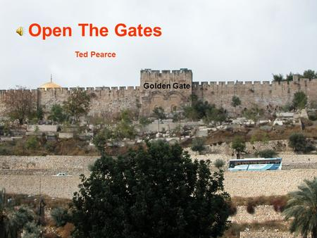 Open The Gates Ted Pearce Golden Gate.