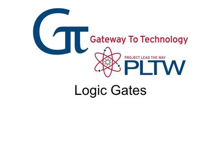 Logic Gates. Digital Signals Logic Gates NOT (Inverter) Gate AND Gate OR Gate NAND Gate NOR Gate XOR Gate.