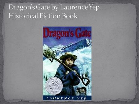 Dragon's Gate by Laurence Yep Historical Fiction Book