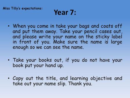 Year 7: Miss Tilly's expectations: