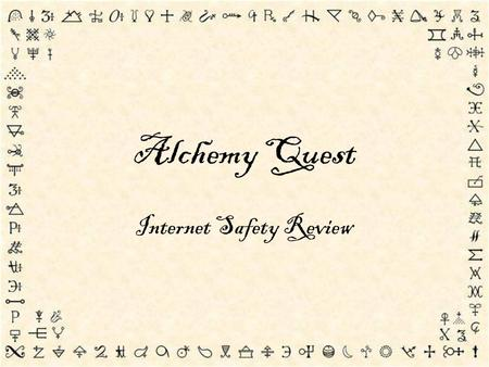 Alchemy Quest Internet Safety Review The Quest A great and powerful alchemist needs your help. The princesss face has been stolen and only you have the.