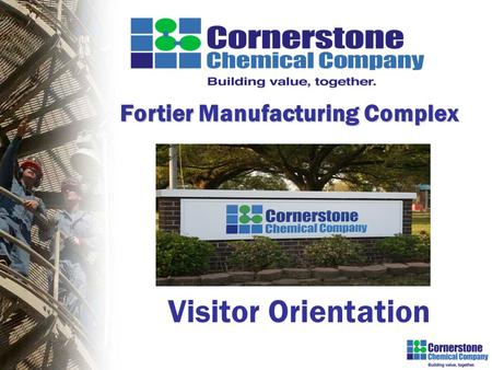 Visitor Orientation Fortier Manufacturing Complex.