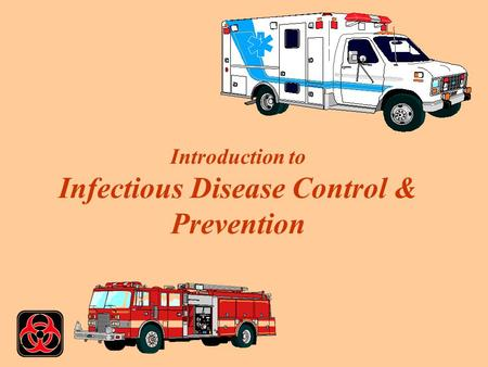 Introduction to Infectious Disease Control & Prevention.
