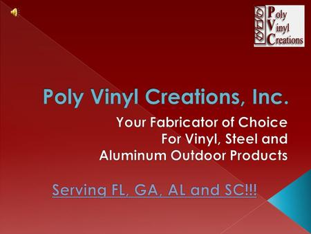Founded in 1996 by Robert and Ellen Burton, Poly Vinyl Creations is one of the Southeast's leading fabricators of vinyl fence, deck, railing and garden.