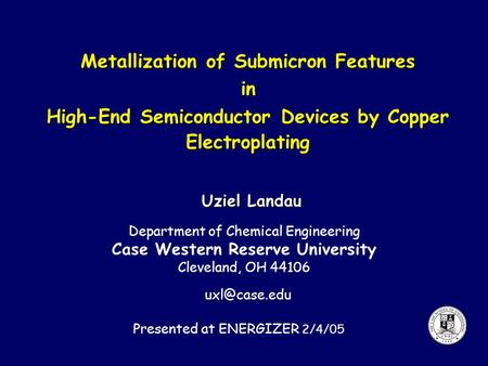 Metallization of Submicron Features Case Western Reserve University