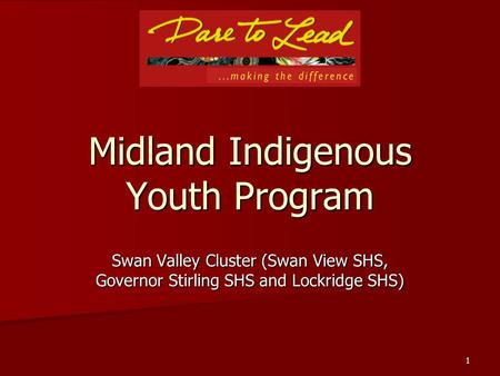 1 Midland Indigenous Youth Program Swan Valley Cluster (Swan View SHS, Governor Stirling SHS and Lockridge SHS)