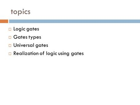 topics Logic gates Gates types Universal gates