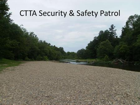 CTTA Security & Safety Patrol. SLOW Children at Play Signs are posted throughout the park – a few of the important ones are shown in this slide show as.