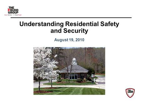 Understanding Residential Safety and Security August 19, 2010.